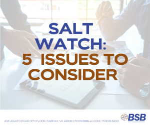SALT Watch: 5 Issues to Consider